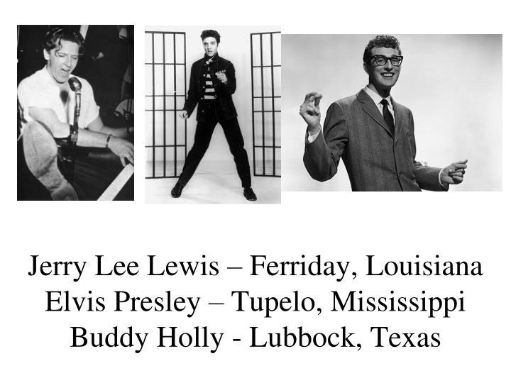 Jerry Lee Lewis – Ferriday, Louisiana