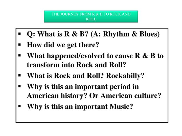 THE JOURNEY FROM R & B TO ROCK AND ROLL