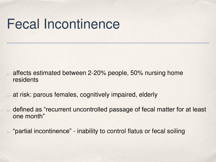 Fecal incontinence1