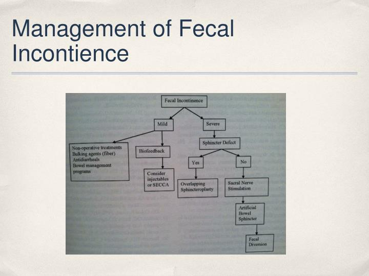 Management of Fecal Incontience