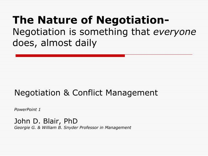 the nature of negotiation negotiation is something that everyone does almost daily n.