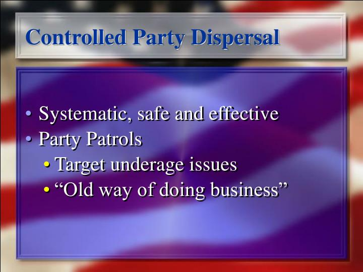 Controlled Party Dispersal