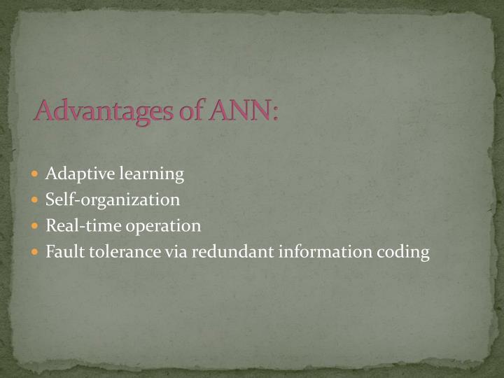 Advantages of ANN: