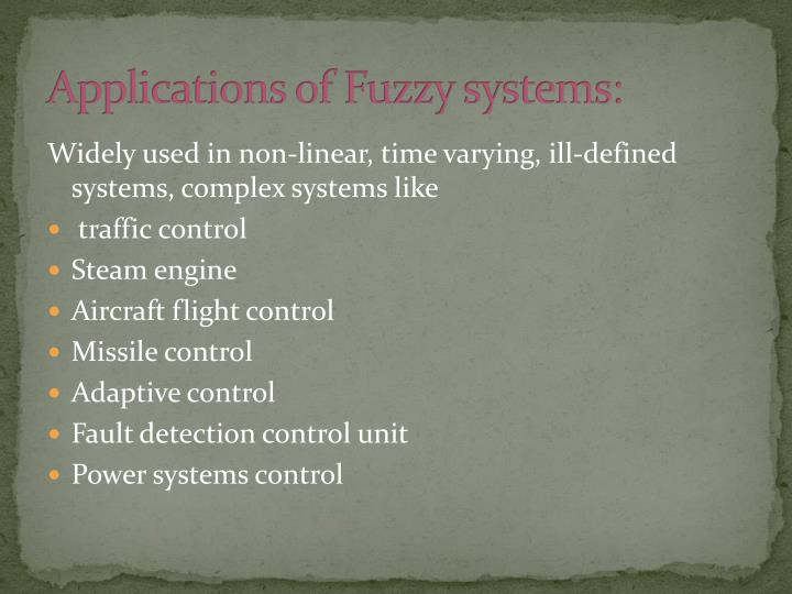 Applications of Fuzzy systems: