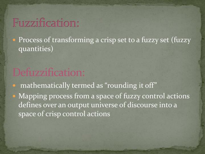 Fuzzification: