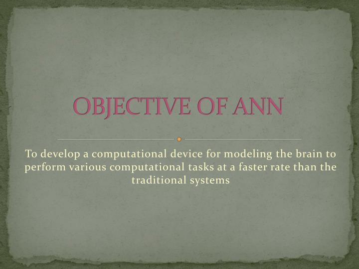 OBJECTIVE OF ANN
