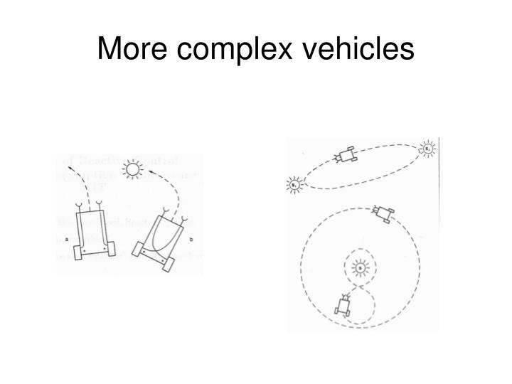 More complex vehicles