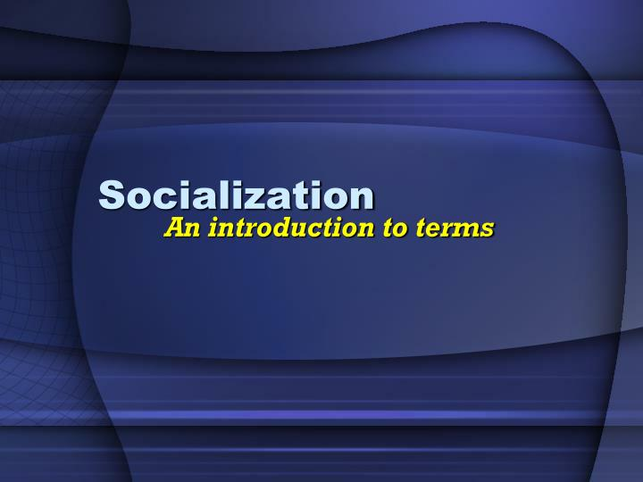 an introduction to death socialization Sociology research paper topics use relevant social science resources for the topics such as abortion, culture, gay, lesbian and transgender issues, social problems, social services, sociological theory and exploring famous sociologists.