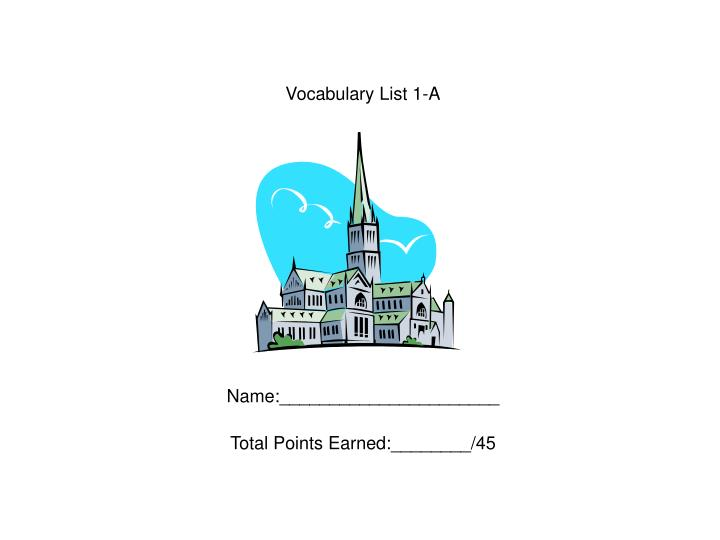 vocabulary list 1 a name total points earned 45 n.