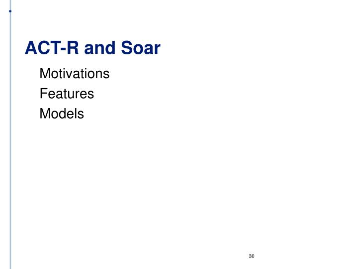 ACT-R and Soar