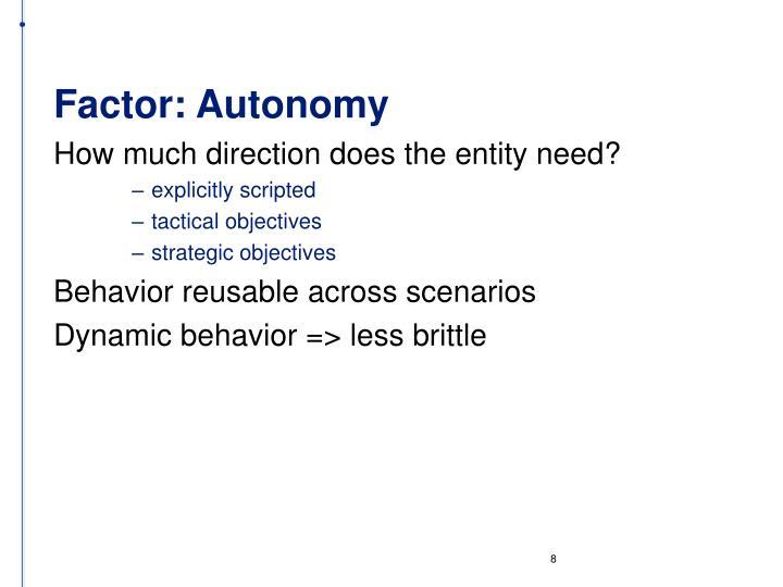 Factor: Autonomy