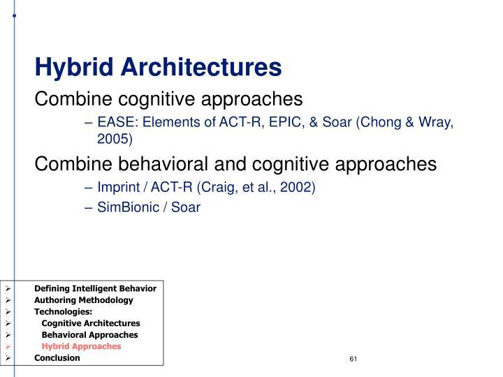 Hybrid Architectures