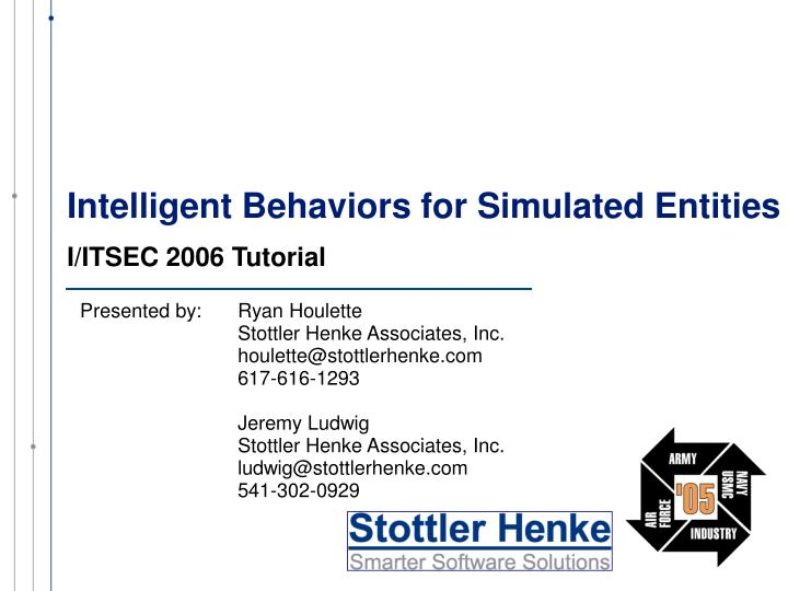 Intelligent behaviors for simulated entities