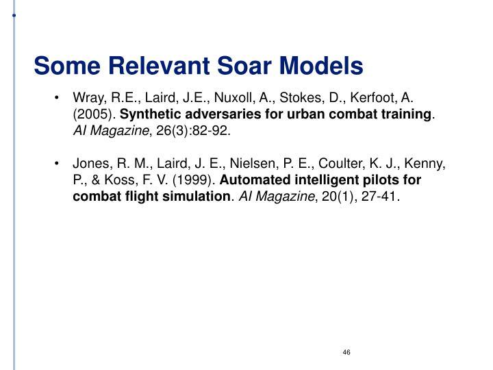 Some Relevant Soar Models