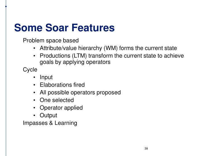 Some Soar Features