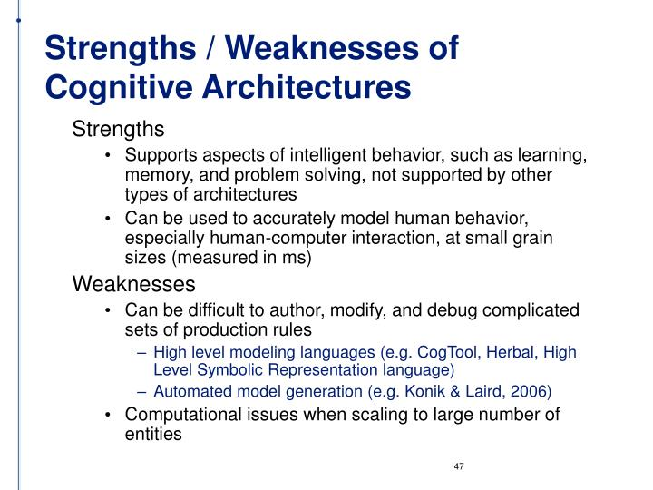 Strengths / Weaknesses of Cognitive Architectures
