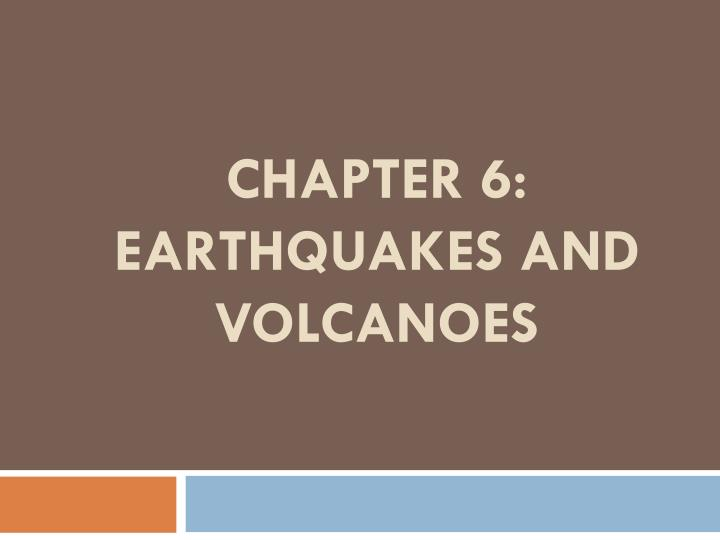 chapter 6 earthquakes and volcanoes n.