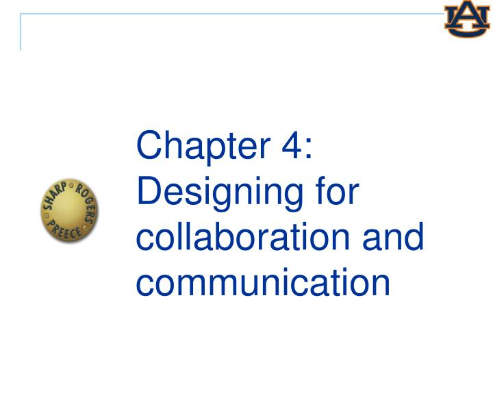 chapter 4 designing for collaboration and communication n.