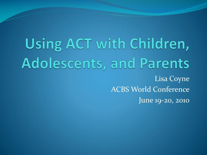 using act with children adolescents and parents n.