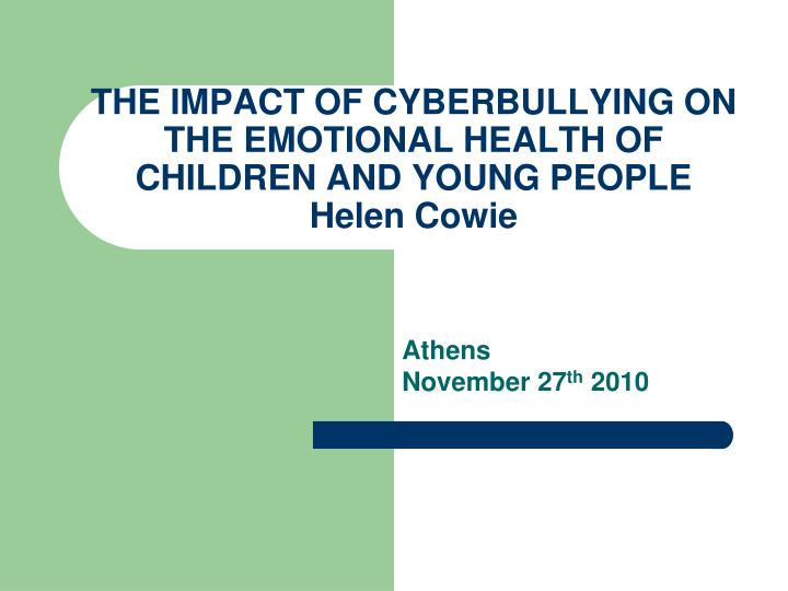 the impact of cyberbullying on the emotional health of children and young people helen cowie n.