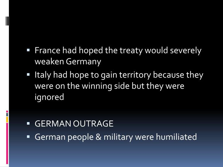 France had hoped the treaty would severely weaken Germany