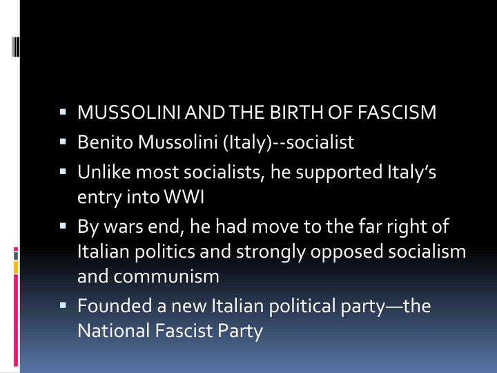 MUSSOLINI AND THE BIRTH OF FASCISM