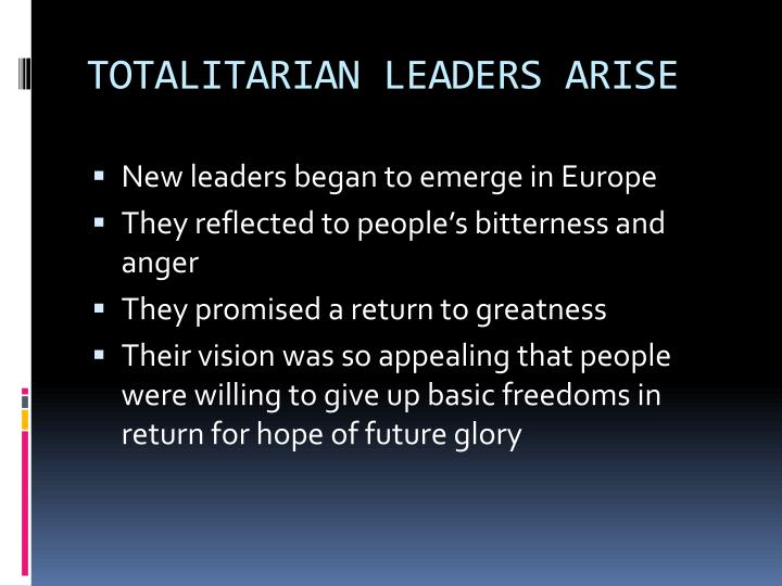TOTALITARIAN LEADERS ARISE