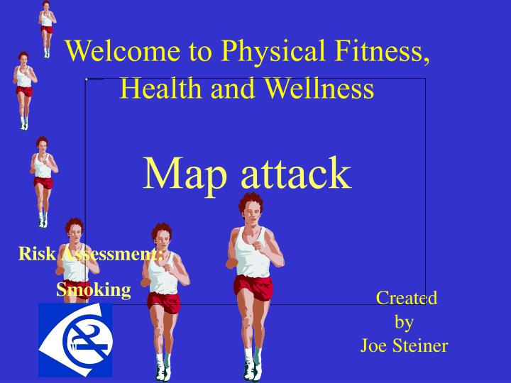 Welcome to physical fitness health and wellness map attack
