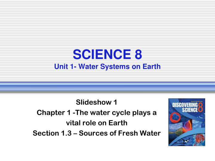 science 8 unit 1 water systems on earth n.