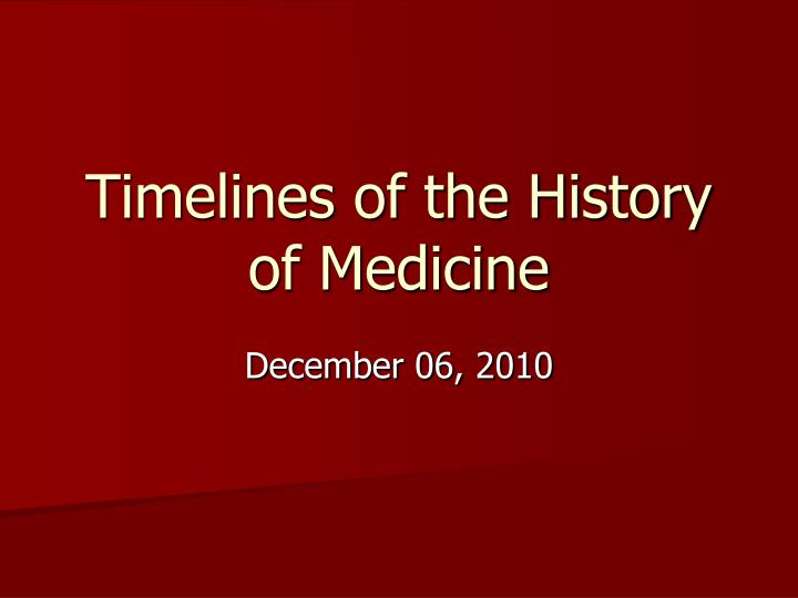 timelines of the history of medicine n.
