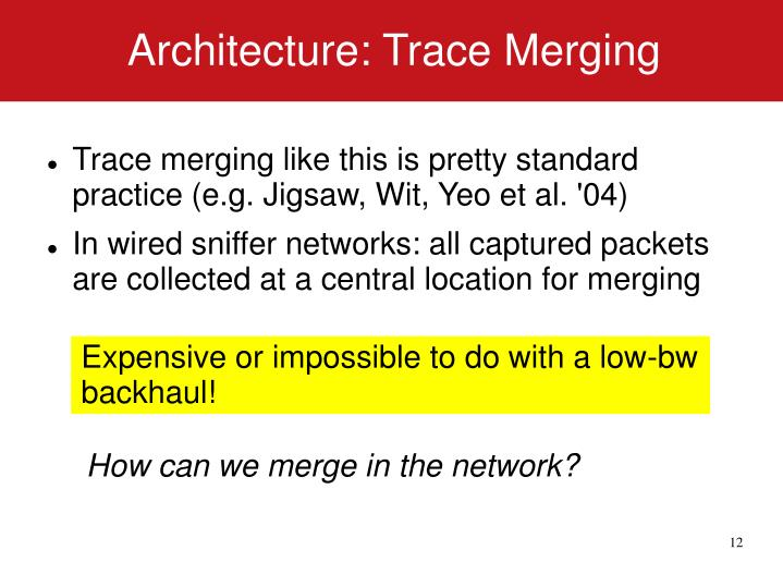 Architecture: Trace Merging