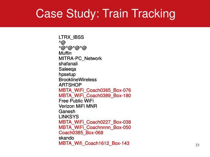 Case Study: Train Tracking