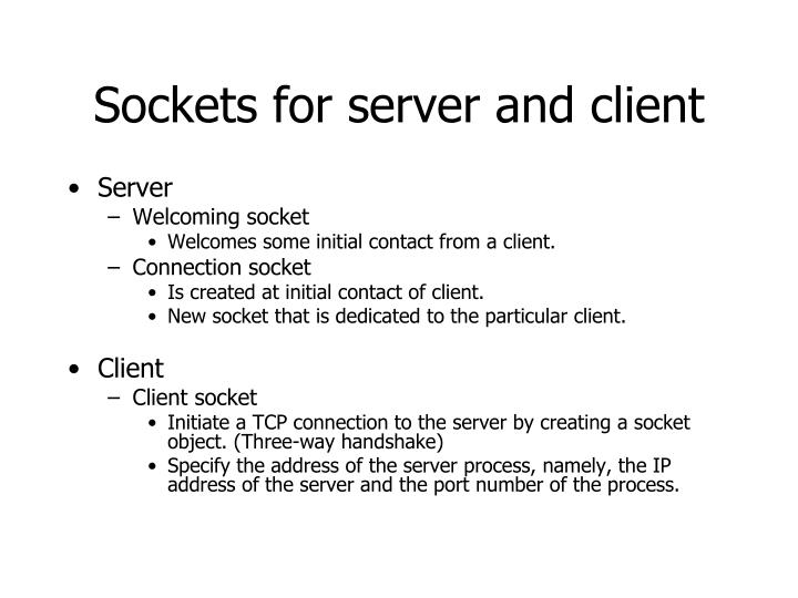 Sockets for server and client