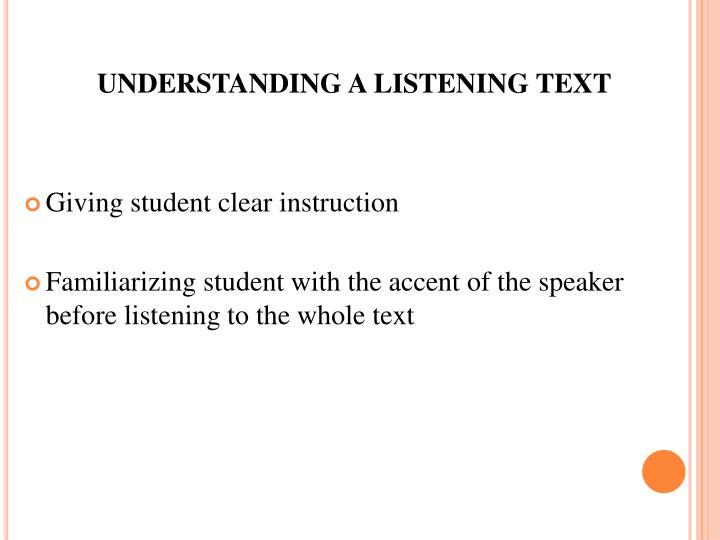 UNDERSTANDING A LISTENING TEXT
