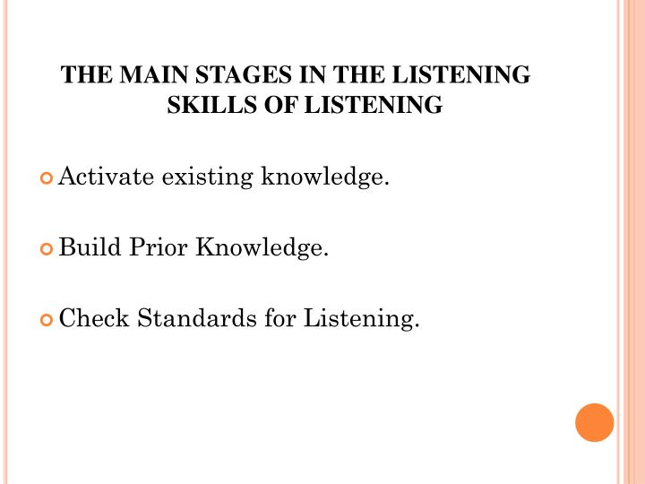 THE MAIN STAGES IN THE LISTENING SKILLS OF LISTENING