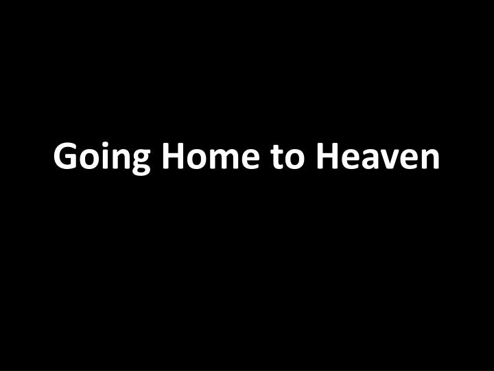 going home to heaven n.