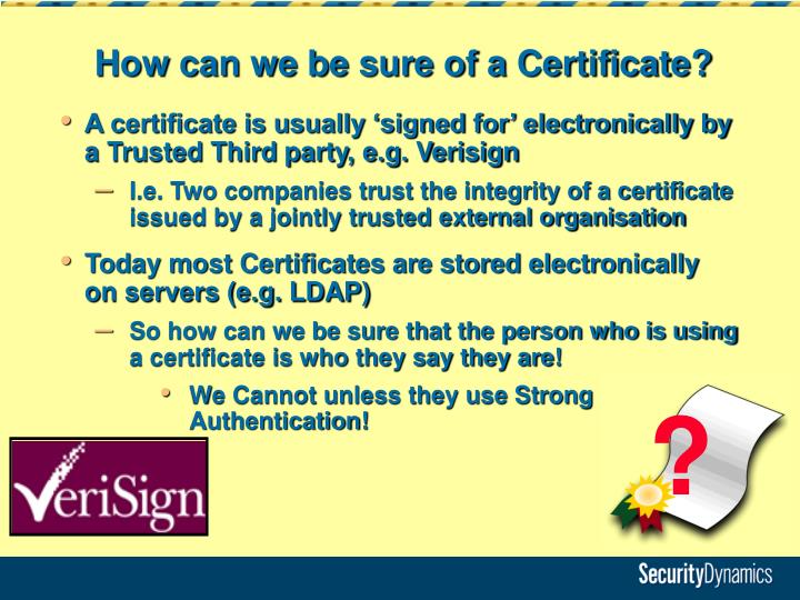 How can we be sure of a Certificate?