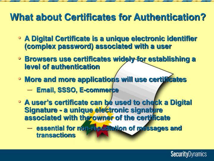 What about Certificates for Authentication?