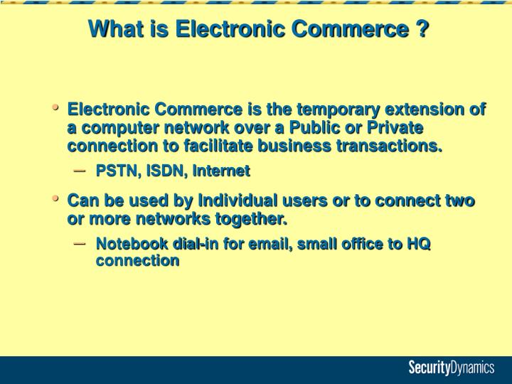 What is Electronic Commerce ?