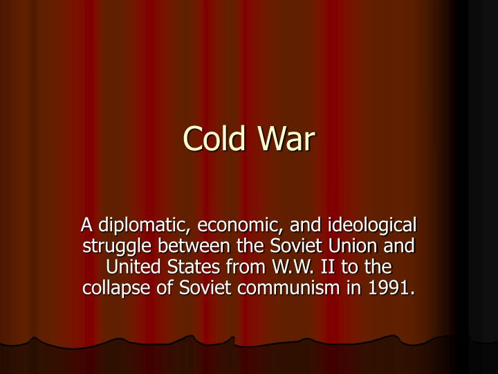 PPT - Cold War PowerPoint Presentation - ID:3107450