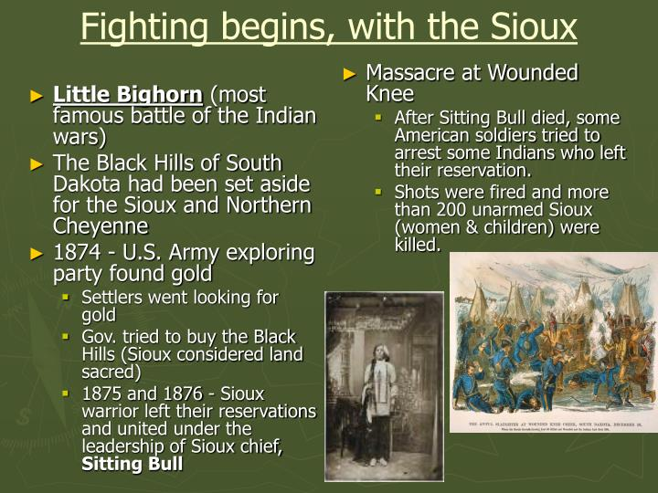 Fighting begins, with the Sioux
