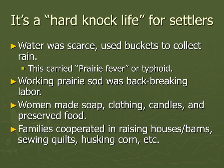 """It's a """"hard knock life"""" for settlers"""