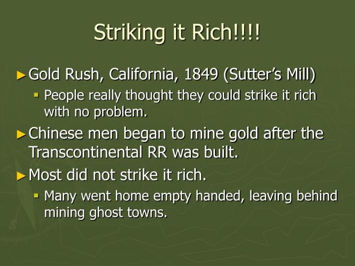 Striking it Rich!!!!