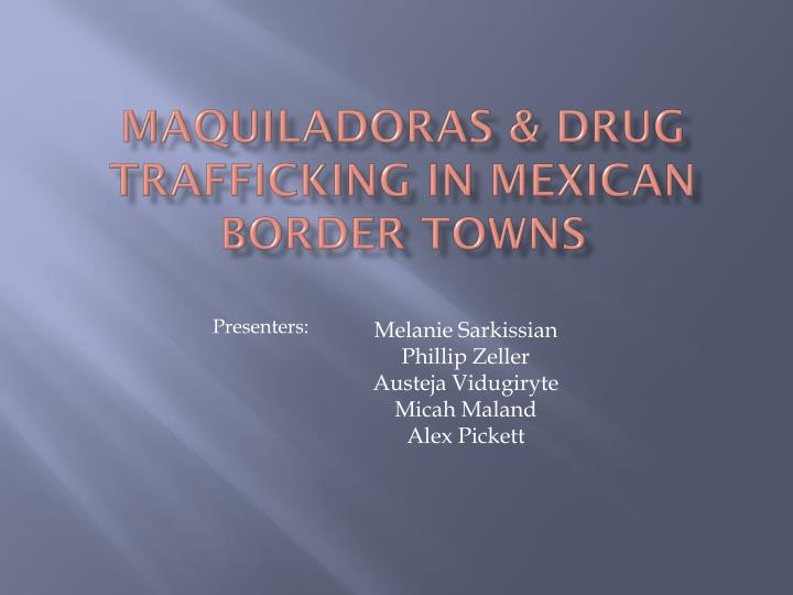 maquiladoras drug trafficking in mexican border towns n.