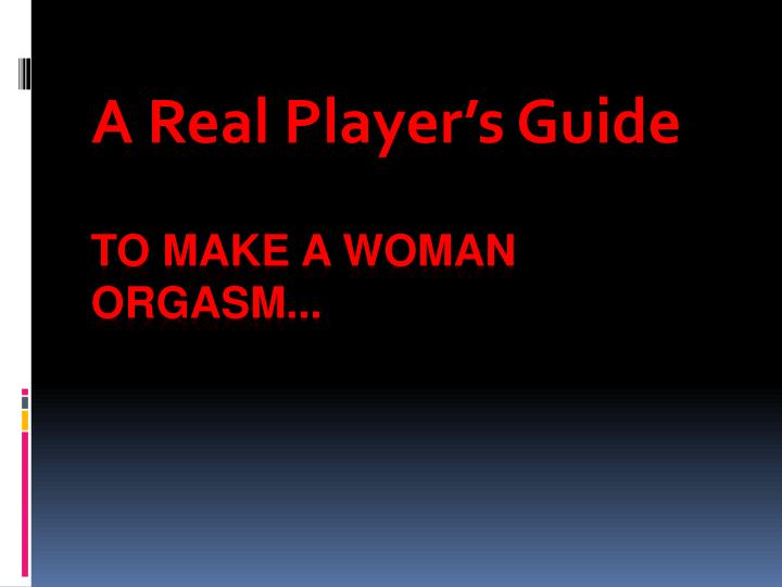 Ppt To Make A Woman Orgasm Powerpoint Presentation
