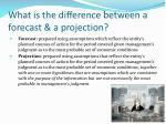 what is the difference between a forecast a projection