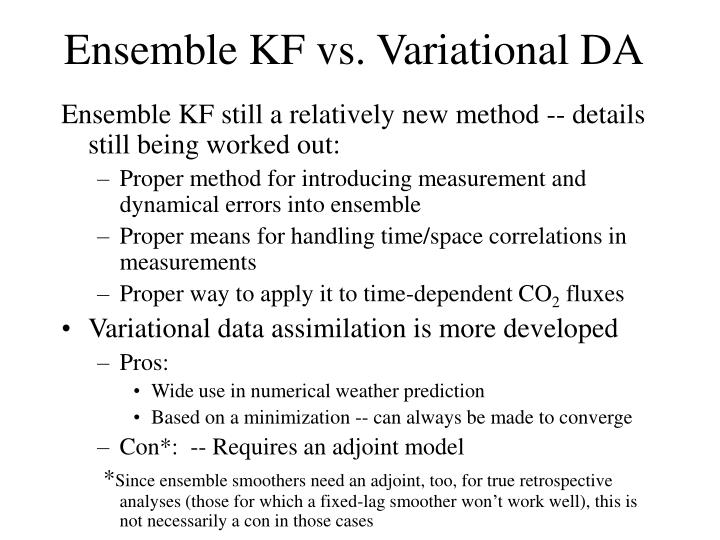 Ensemble KF still a relatively new method -- details still being worked out: