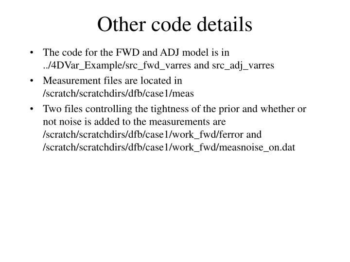 The code for the FWD and ADJ model is in ../4DVar_Example/src_fwd_varres and src_adj_varres
