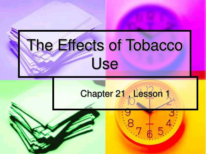 the effects of tobbaco use Provides an overview of the effects of cigarette and other tobacco products, including their effect on their brain, other health effects, approaches to smoking or nicotine cessation, and overall use.