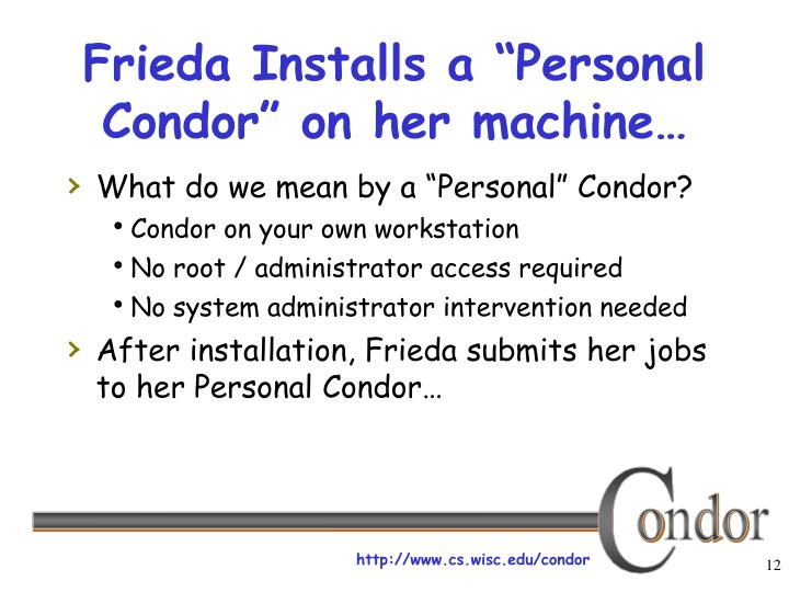 "Frieda Installs a ""Personal Condor"" on her machine…"